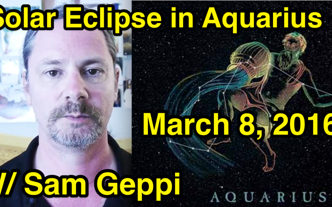 Aquarius Eclipse in Purva Bhadra Nakshatra March 8, 2016